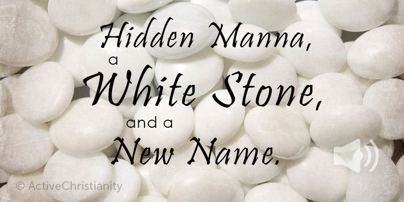 Hidden manna, a white stone, and a new name. Revelation 2:17