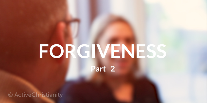 Forgiveness: Conditions, reaping, thankfulness, and love (video)